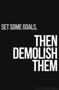 set goals demolish them