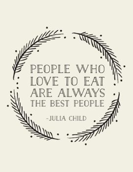 Quote - Julia Child Source - Pinterest