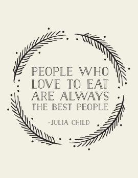 Quote - Julia Child Source - Pinterest